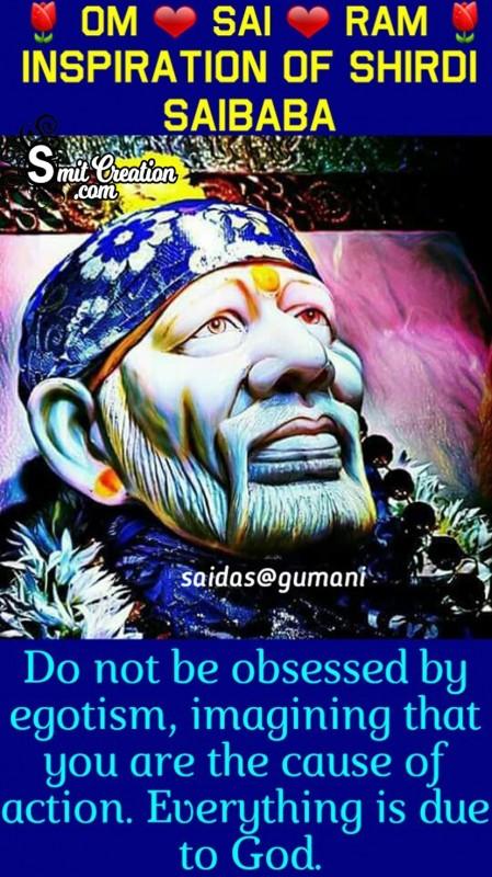 Sri Shirdi Sai Baba: Do Not Be Obsessed By egotism