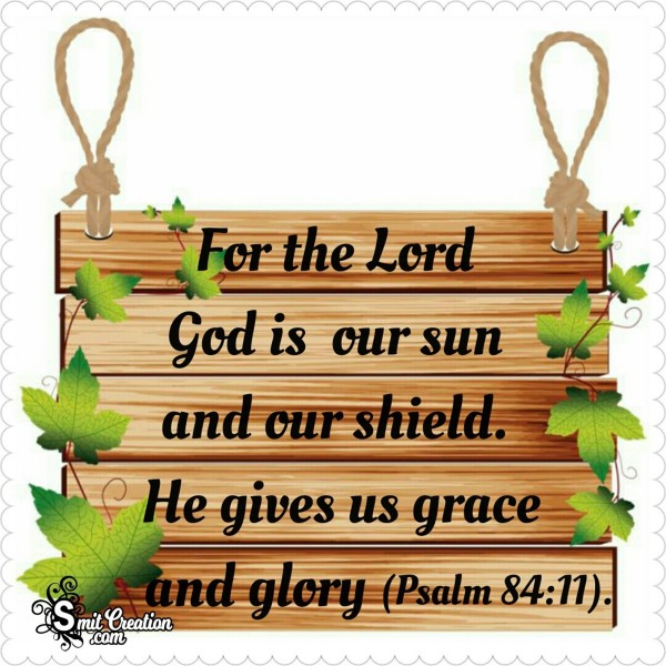 For The Lord God Is Our Sun And Our Shield