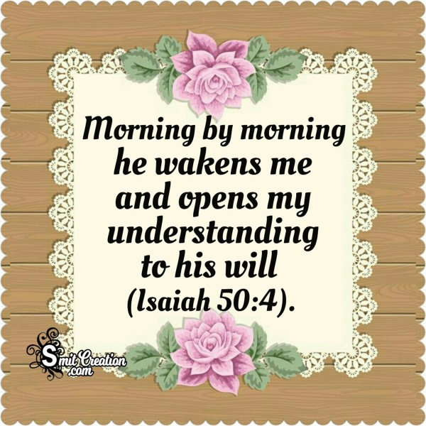Morning By Morning He Wakens Me