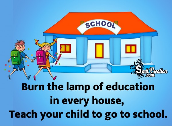 Burn The Lamp Of Education In Every House