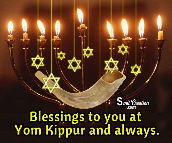 Blessings To You At Yom Kippur And Always.
