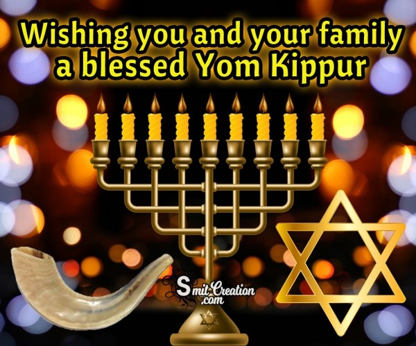 Wishing You And Your Family A Blessed Yom Kippur.