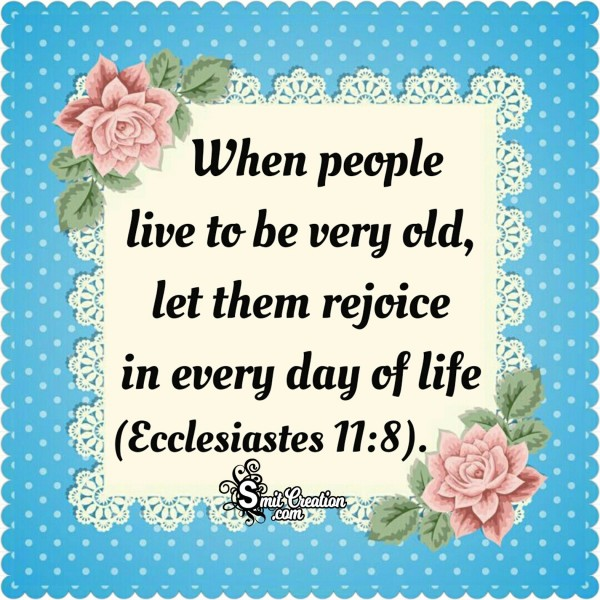 Rejoice In Every Day Of Life