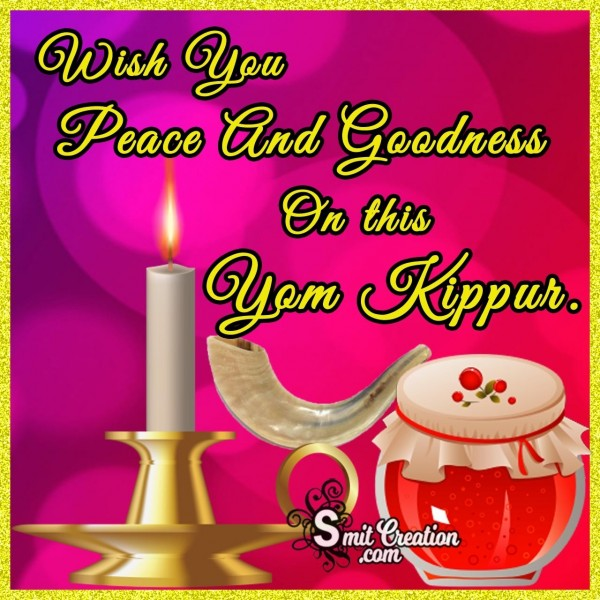 Wish You Peace And Goodness On this Yom Kippur