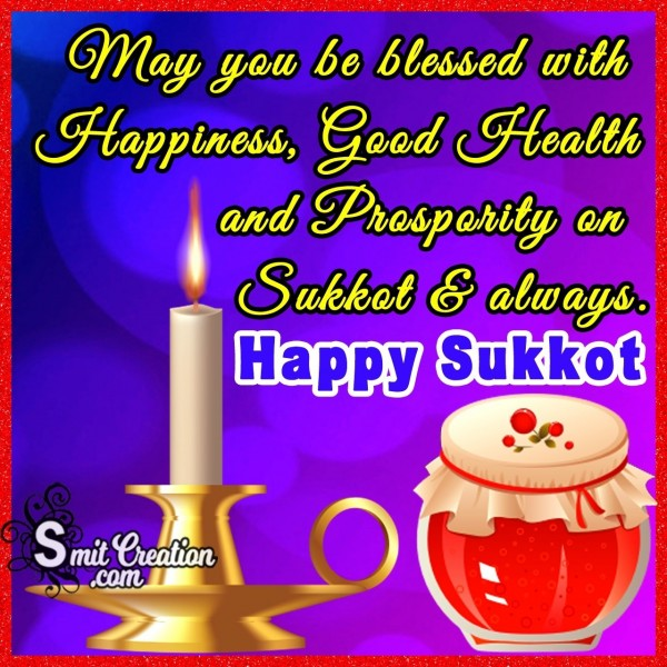 May You Be Blessed With Happy Sukkot