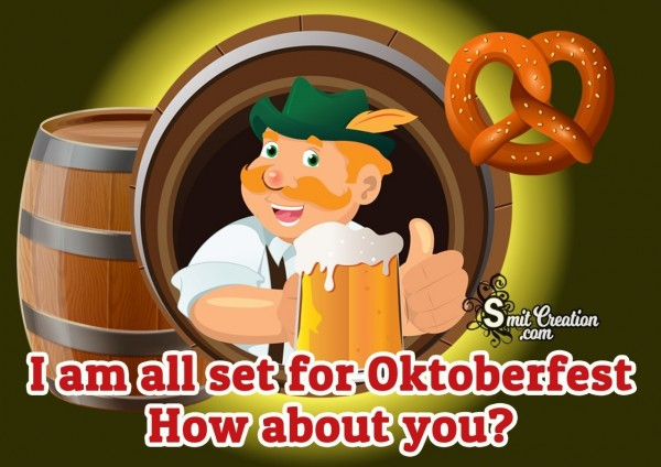 I Am All Set For Oktoberfest.. How About You?