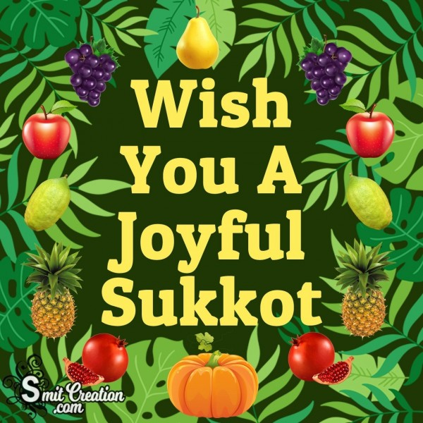 Wish You A Joyful Sukkot