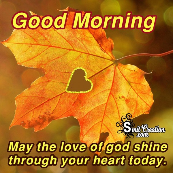 Good Morning – May The Love Of God Shine Through Your Heart Today