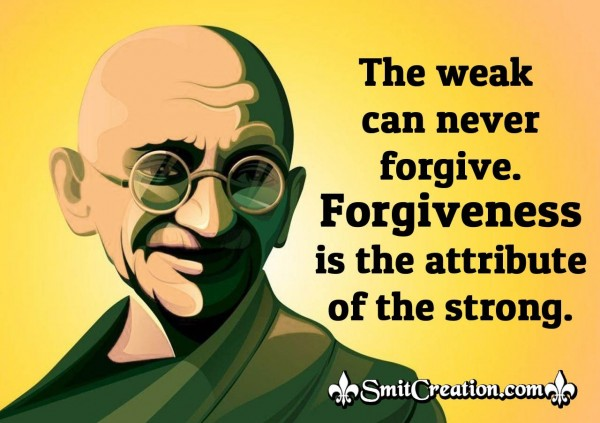 Gandhi Quote On Forgiveness