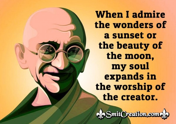 Gandhi Quote On Worship Of Creator