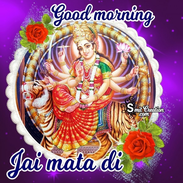 Good Morning Jai Mata Di