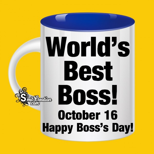 Happy Boss's Day To World's Best Boss October on16