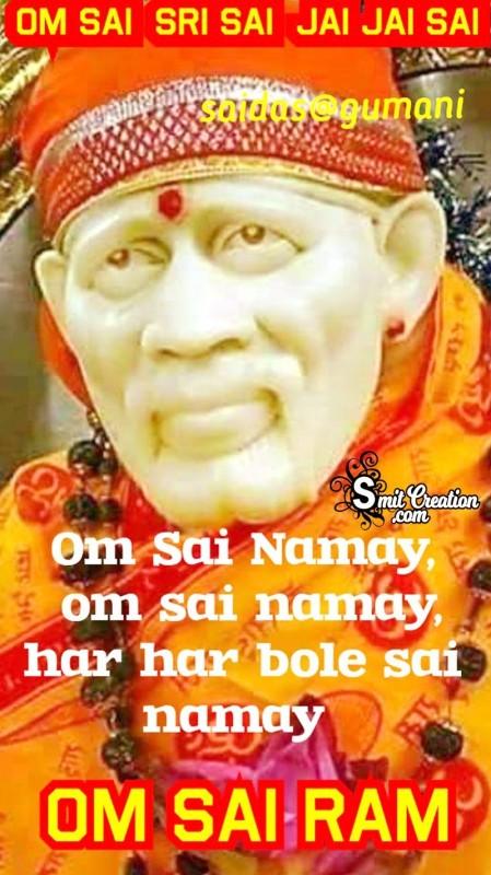 Om Sai Namay Har Har Bole Sai Namay