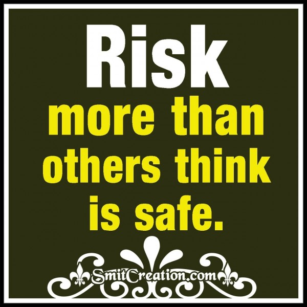 Risk More Than Others Think Is Wise