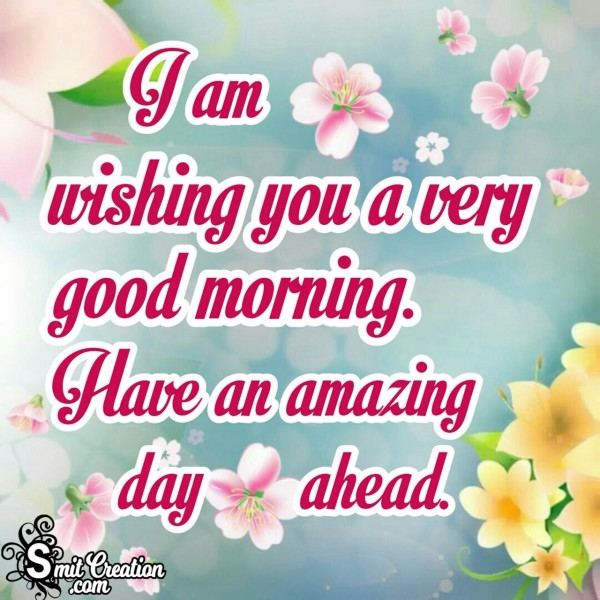 I Am Wishing You A Very Good Morning