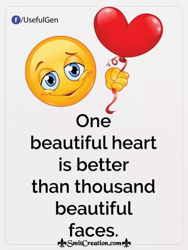 One Beautiful Heart Is Better Than Thousand Beautiful Faces