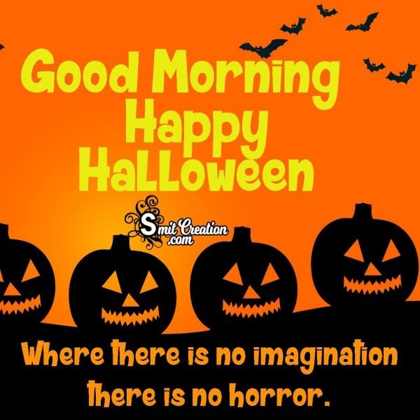 Good Morning Happy Halloween