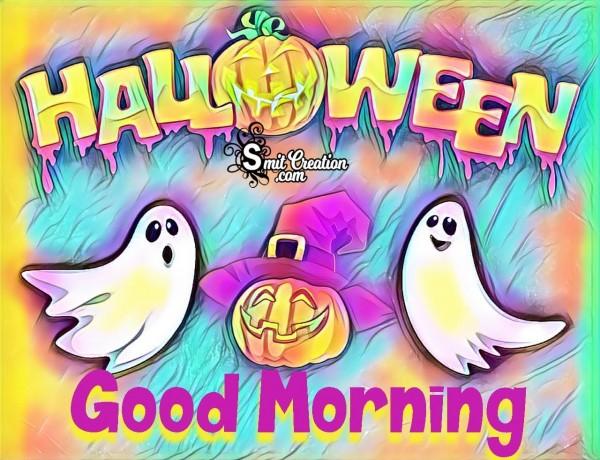 Halloween Good Morning