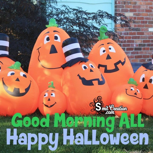 Good Morning All Happy Halloween