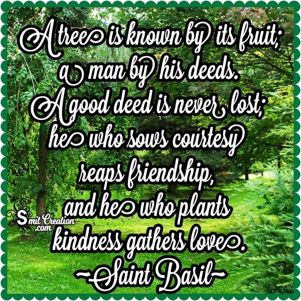 He Who Plants Kindness Gathers Love
