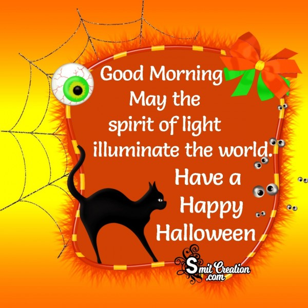 Good Morning Have A Happy Halloween
