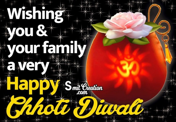 Wishing You & Your Family A Vey Happy Chhoti Diwali