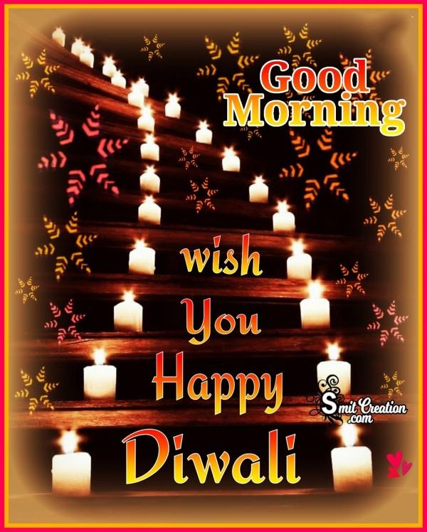 Good Morning Wish you Happy Diwali
