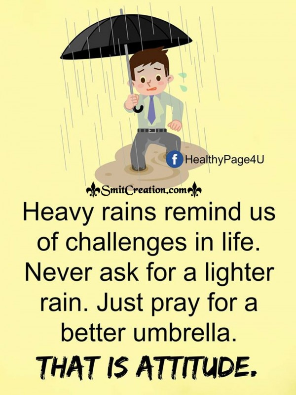 Heavy Rains Reminds Us Of Challenges In Life