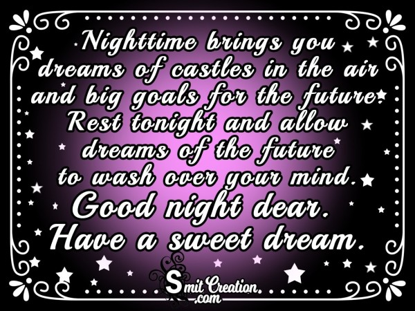 Nighttime Brings You Dreams Of Castles In The Air