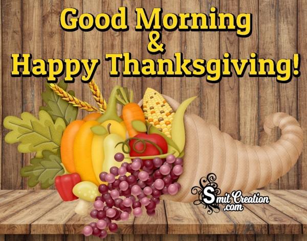 Good Morning & Happy Thanksgiving!