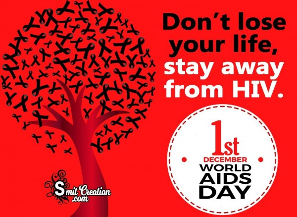 Don't Lose Your Life, Stay Away From HIV