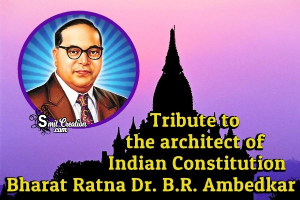 Tribute to the architect of Indian Constitution Bharat Ratna Dr. B.R. Ambedkar