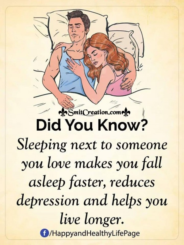 Did You Know Sleeping Next To Someone You Love