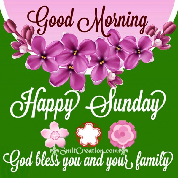 Good Morning Happy Sunday God Bless You