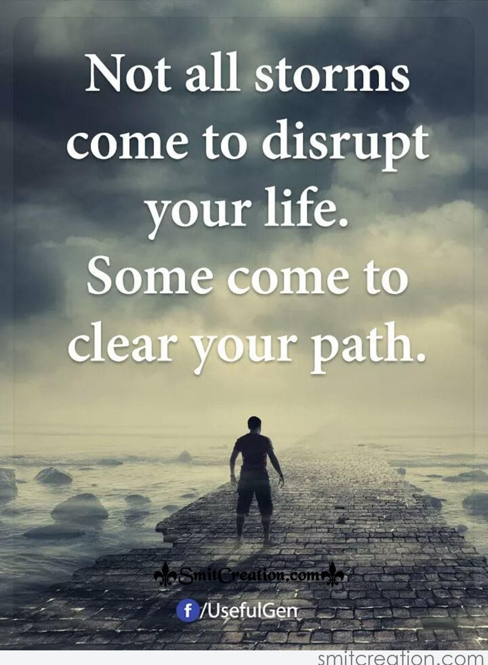 Not All Storms Come To Disrupt Your Life - SmitCreation.com