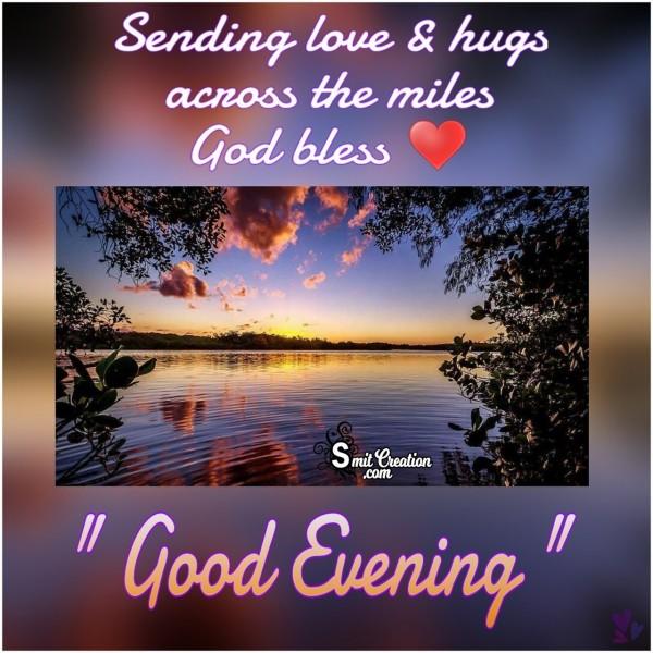 Good Evening Sending Love And Hugs