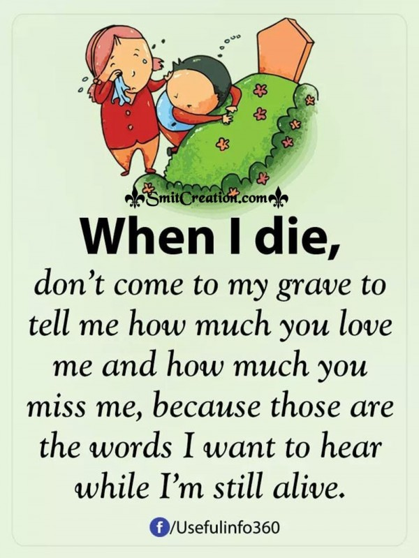When I Die Don't Come To My Grave