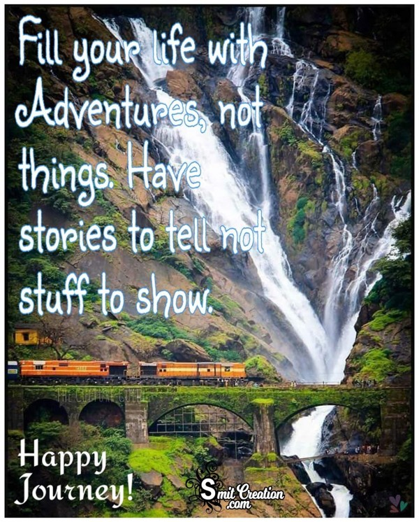 Fill Your Life With Adventures – Happy Journey