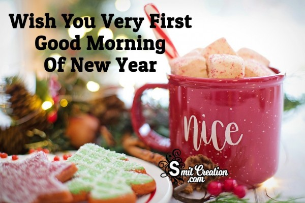 Wish You Very First Good Morning Of New Year