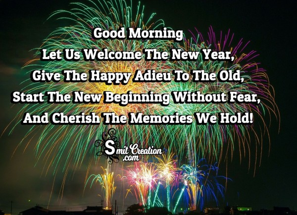 Good Morning Let Us Welcome The New Year