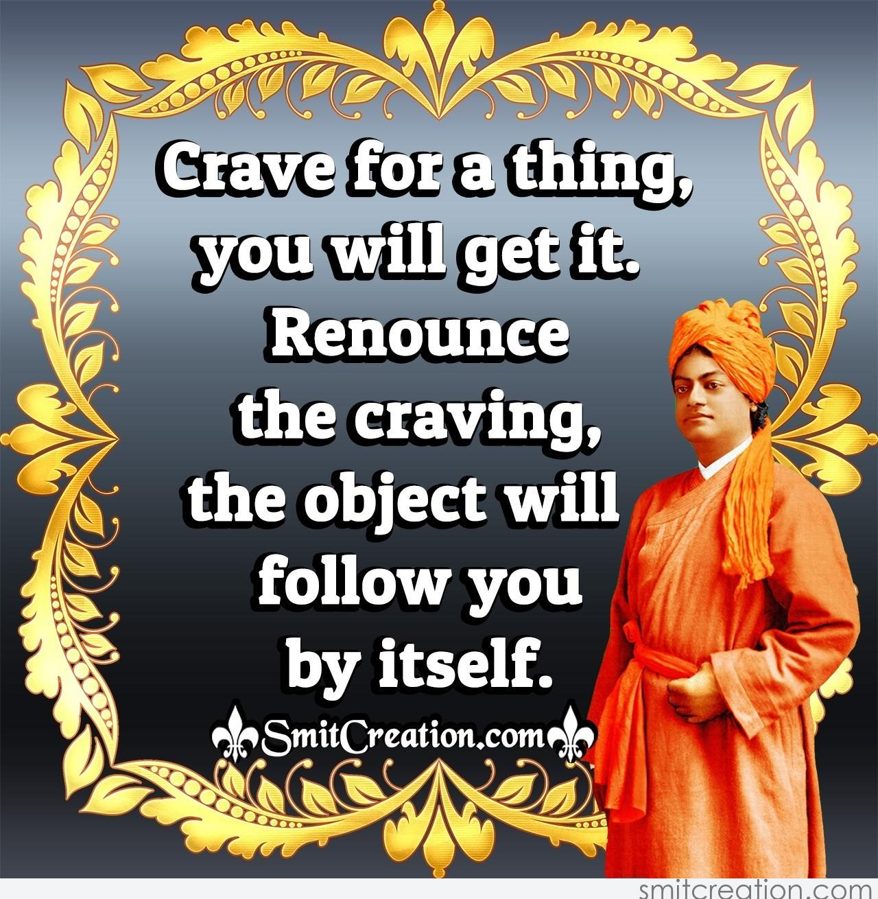Crave For A Thing, You Will Get It Quote By Swami