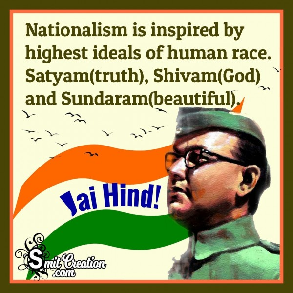 Nationalism Is Inspired By Highest Ideals Of Human Race