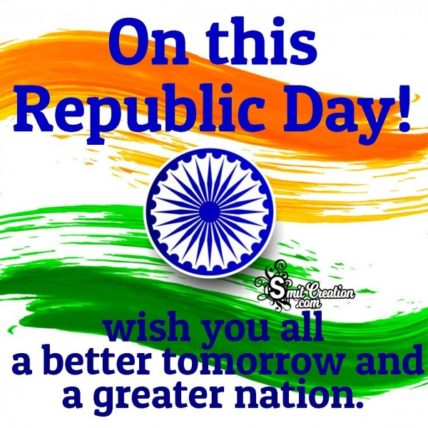 Wish You All On Republic Day A Better Tomorrow