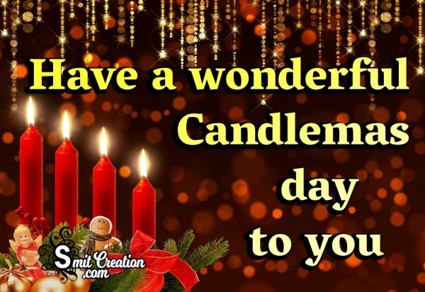 Have A Wonderful Candlemass Day to You