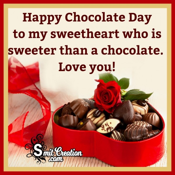 Happy Chocolate Day My Sweetheart
