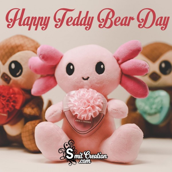 Happy Teddy Bear Day To You