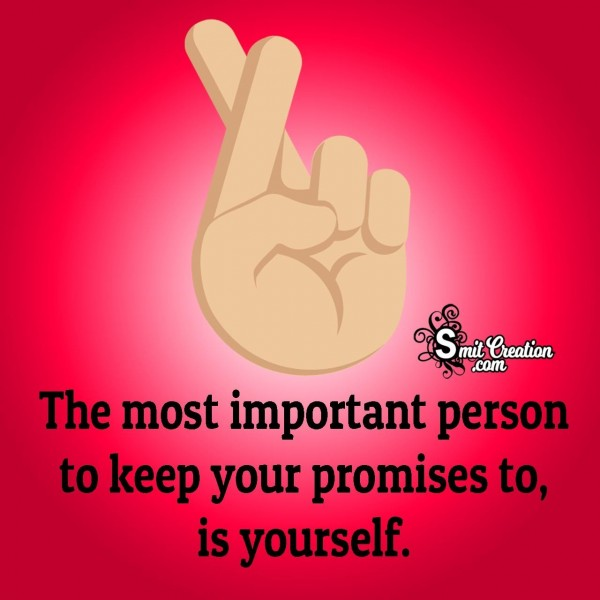 Keep Your promises Yourself