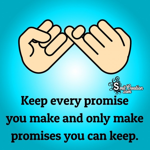 Keep Every Promise You Make