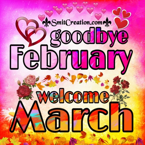 Goodbye February Welcome March