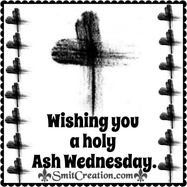 Wishing you a holy Ash Wednesday